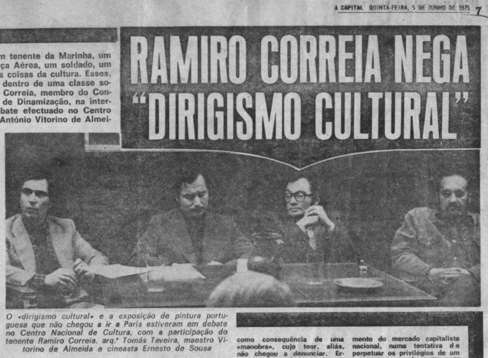 Debate the M.F.A.'s cultural dirigisme and an exhibition of Portuguese sculpture that couldn't travel to Paris. Ramiro Correia (5th Division), Tomás Taveira, Vitorino de Almeida and Ernesto de Sousa took part in the debate. Newspaper clip from A Capital, June 1975.